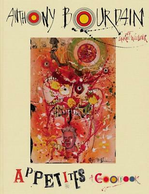 NEW Appetites By Anthony Bourdain Hardcover Free Shipping