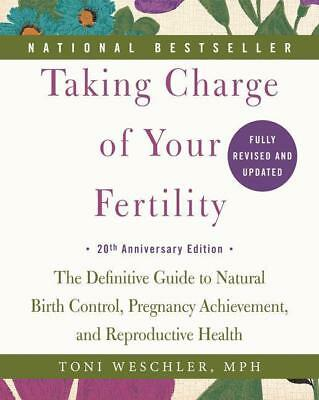 Taking Charge of Your Fertility. 20th Anniversary Edition ~  ... 9780062326034