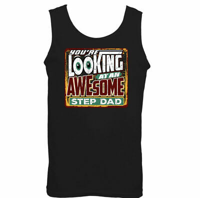 Youre Looking At An Awesome Step Dad Mens Funny Vest Fathers Day Gift Idea