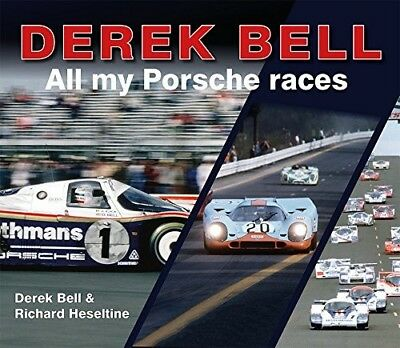 Derek Bell - All my Porsche races (935 917 956 962) Buch book Racing Biografie