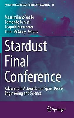 Stardust Final Conference: Advances in Asteroids and Space Debris Engineering an
