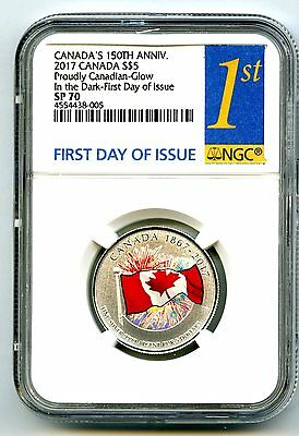 2017 Canada $5 150Th Anniv Proudly Canadian Silver Ngc Sp70 Glow In Dark Fdi