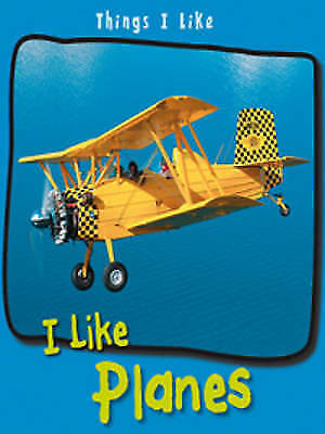 Aylmore, Angela, I Like Planes (Things I Like), Very Good Book