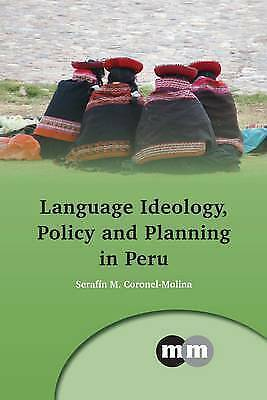 Language Ideology, Policy and Planning in Peru (Multilingual Matters) by Serafin