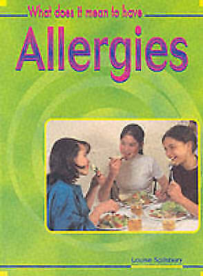 Spilsbury, Louise, What Does it Mean to Have? Allergies Paperback (What Does It