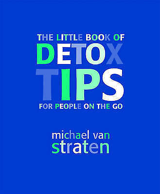 """""""AS NEW"""" The Little Book of Detox Tips for People on the Go, Michael van Straten"""