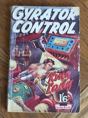 Gyrator Control - King Lang - Scion Ltd 1951 - British Mushroom SF novel