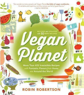 Vegan Planet: More Than 425 Irresistible Recipes with Fantastic Flavors from Hom