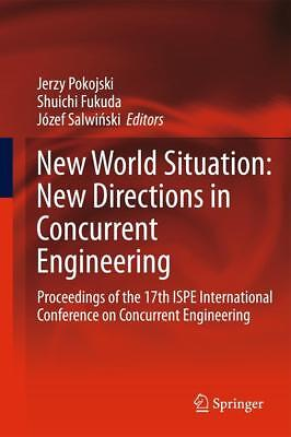 New World Situation: New Directions in Concurrent Engineering Jerzy Pokojski