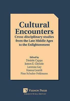 Cultural Encounters: Cross-disciplinary Studies from the Late Middle Ages to the