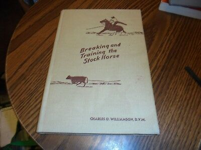 Breaking and Training the Stock Horse by Charles O. WIlliamson SIGNED 1950