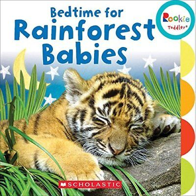 Bedtime for Rainforest Babies (Rookie Toddler) - Board book NEW Scholastic Inc.