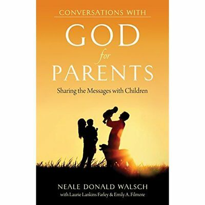 Conversations with God for Parents: Sharing the Message - Paperback NEW Neale Do