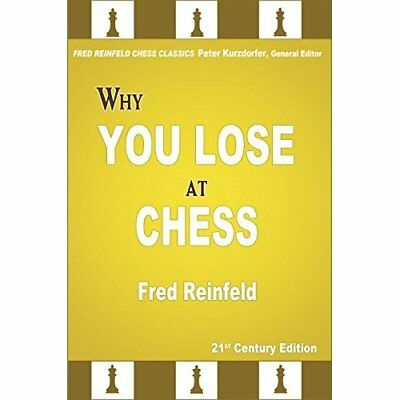 Why You Lose at Chess - Paperback NEW Reinfeld, Fred 08/06/2018