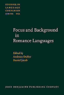 Focus and Background in Romance Languages (Studies in Language Companion Series)