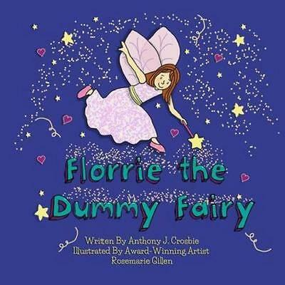 NEW Florrie the Dummy Fairy By Anthony J Crosbie Paperback Free Shipping