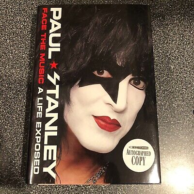 Face the Music : A Life Exposed by Paul Stanley HAND SIGNED