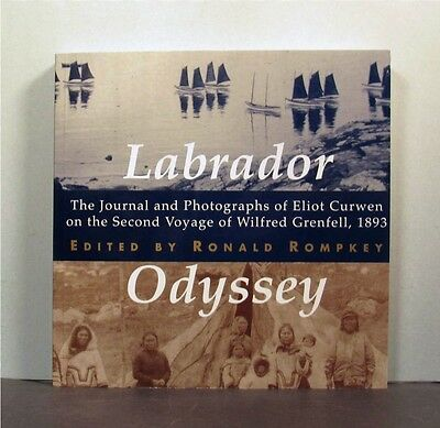The Journal and Photographs of Eliot Curwen on the Second Voyage of Wilfred Grenfell Labrador Odyssey 1893
