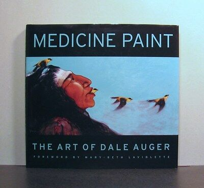 Medicine Paint, The Art of Dale Auger, Cree Artist, Alberta, Canada