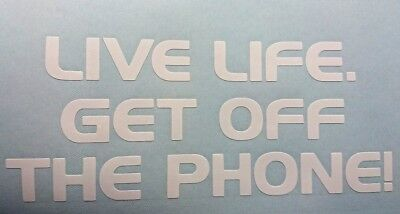"""live Live Get Off The Phone"" Car Van Panel Bumper Sticker Decal  Camper T5 T4"