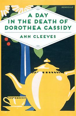 A Day in the Death of Dorothea Cassidy by Ann Cleeves