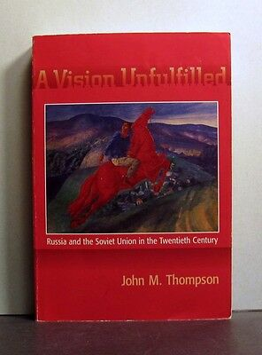 Vision Unfulfilled, Russia & Soviet Union 20th Century