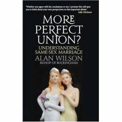 More Perfect Union: Understanding Same-Sex Christian Ma - Paperback NEW Alan Wil