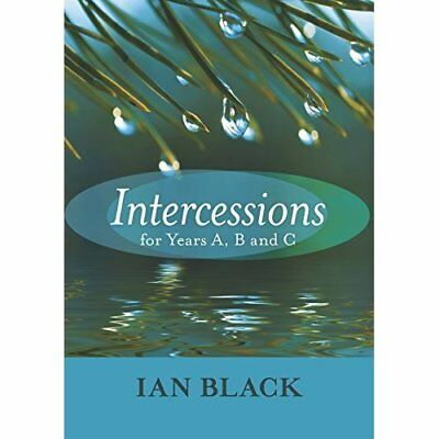 Intercessions for Years A, B & C - Paperback NEW Black, Ian 2009-04-17