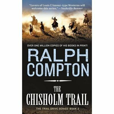 The Chisholm Trail (Trail Drive) - Paperback NEW Compton, Ralph 2017-01-13