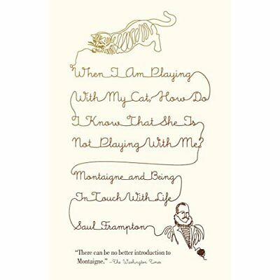 When I Am Playing with My Cat, How Do I Know That She I - Paperback NEW Saul Fra