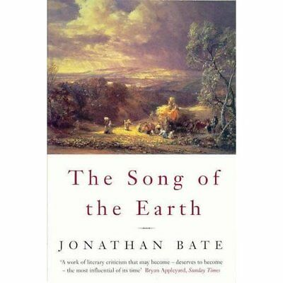 The Song of the Earth - Paperback NEW Bate, Jonathan 2001-04-06