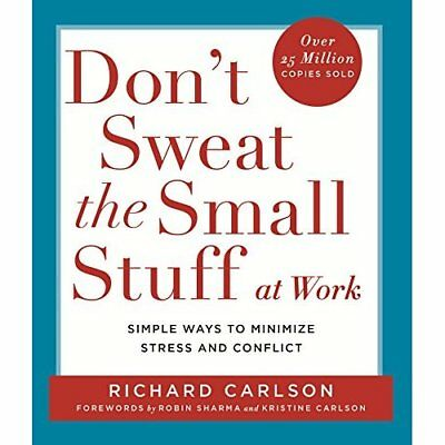 Don't Sweat the Small Stuff at Work - Paperback NEW Carlson, Richar January 21,