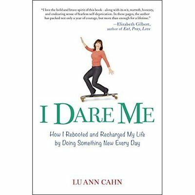 I Dare Me: How I Rebooted and Recharged My Life by Doin - Paperback NEW Lu Ann C