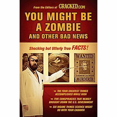 You Might Be a Zombie and Other Bad News: Shocking But  - Paperback NEW Cracked.