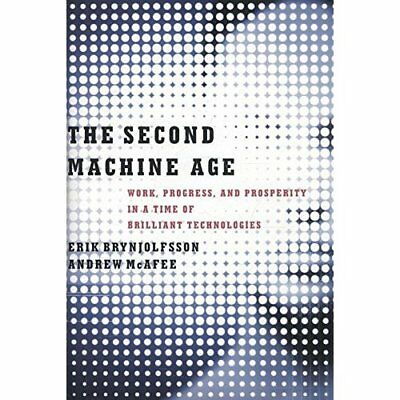 The Second Machine Age: Work, Progress, and Prosperity  - Hardcover NEW Brynjolf