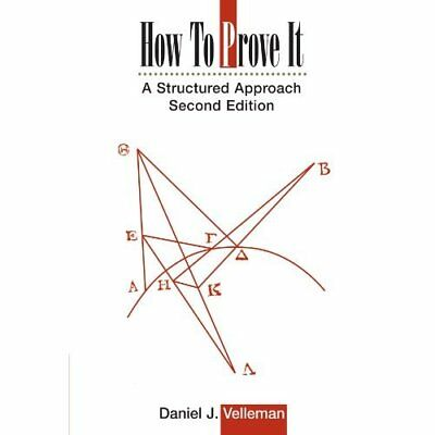 How to Prove It: A Structured Approach - Paperback NEW Velleman, Danie 2006-04-2