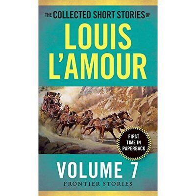 Collected Short Stories of Louis L'Amour, Volume 7: The - Mass Market Paperback