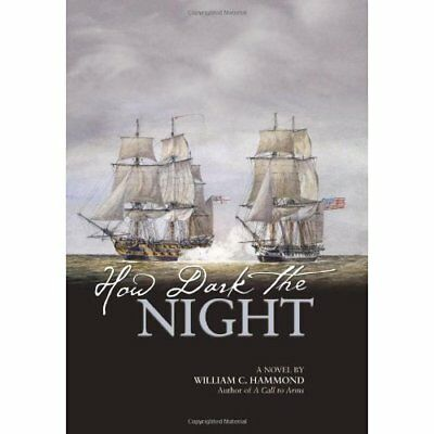How Dark the Night : A Novel - Hardcover NEW Hammond, Willia 2014-07-30