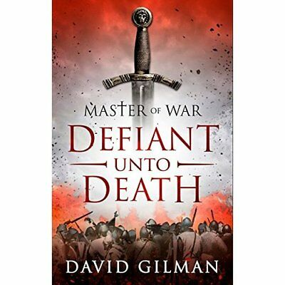 Defiant Unto Death (Master of War) - Hardcover NEW David Gilman (A 2015-02-12