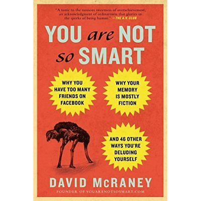 You Are Not So Smart: Why You Have Too Many Friends on  - Paperback NEW David Mc