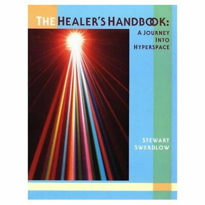 The Healer's Handbook: A Journey into Hyperspace - Paperback NEW Swerdlow, Stewa