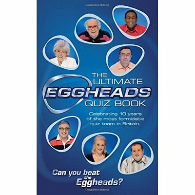 The Ultimate Eggheads Quiz Book - Hardcover NEW Eggheads (Autho 2013-10-10