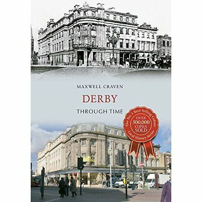 Derby Through Time (Though Time) - Paperback NEW Maxwell Craven  2014-11-15