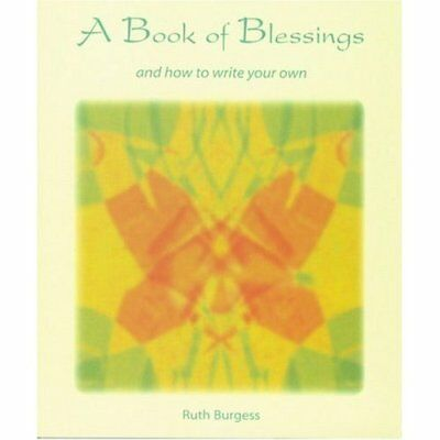 A Book of Blessings: And How to Write Your Own - Paperback NEW Burgess, Ruth 200