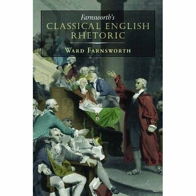 Farnsworth's Classical English Rhetoric - Paperback NEW Ward Farnsworth 2016-05-