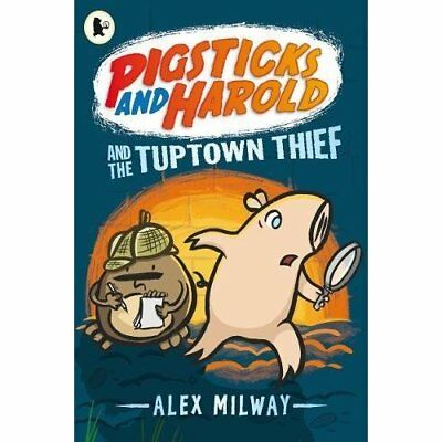 Pigsticks and Harold and the Tuptown Thief - Paperback NEW Alex Milway(Aut 2014-
