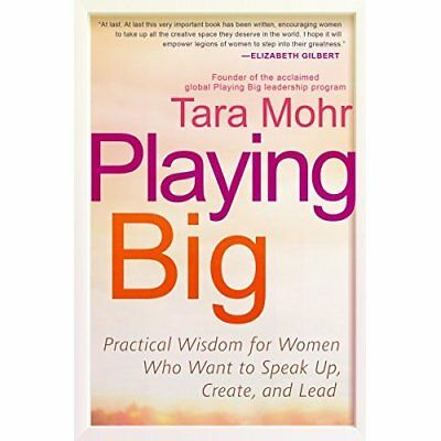 Playing Big: Practical Wisdom for Women Who Want to Spe - Paperback NEW Tara Moh