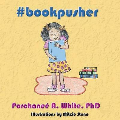 #bookpusher by Porchanee A. White Paperback Book Free Shipping!