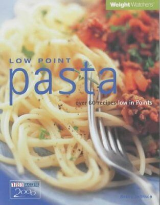 (Very Good)-Low Point Pasta: Over 60 Recipes Low in Points (Weight Watchers) (Pa