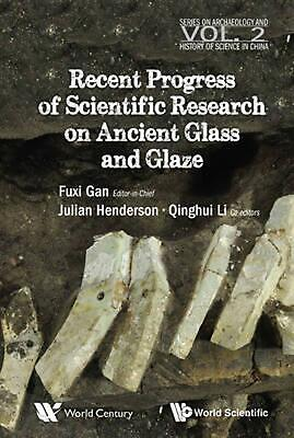 Recent Advances in the Scientific Research on Ancient Glass and Glaze by Gan Fux